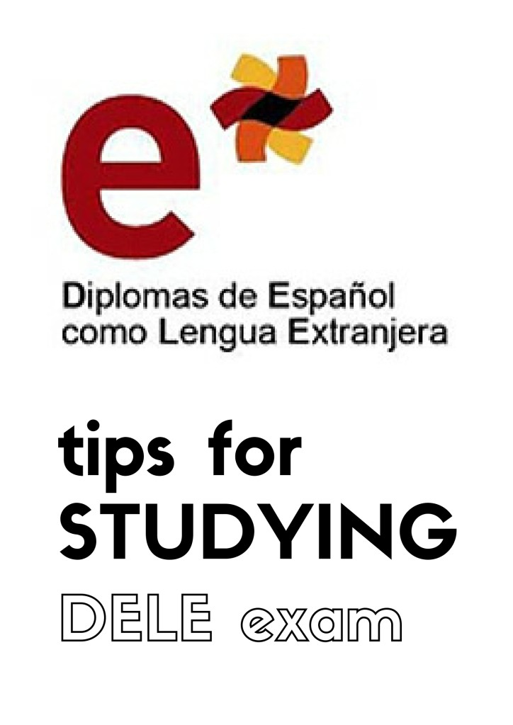 Tips and Tricks for studying for the DELE Spanish exam