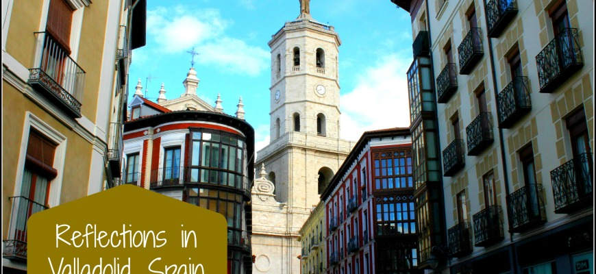 Reflections in Valladolid