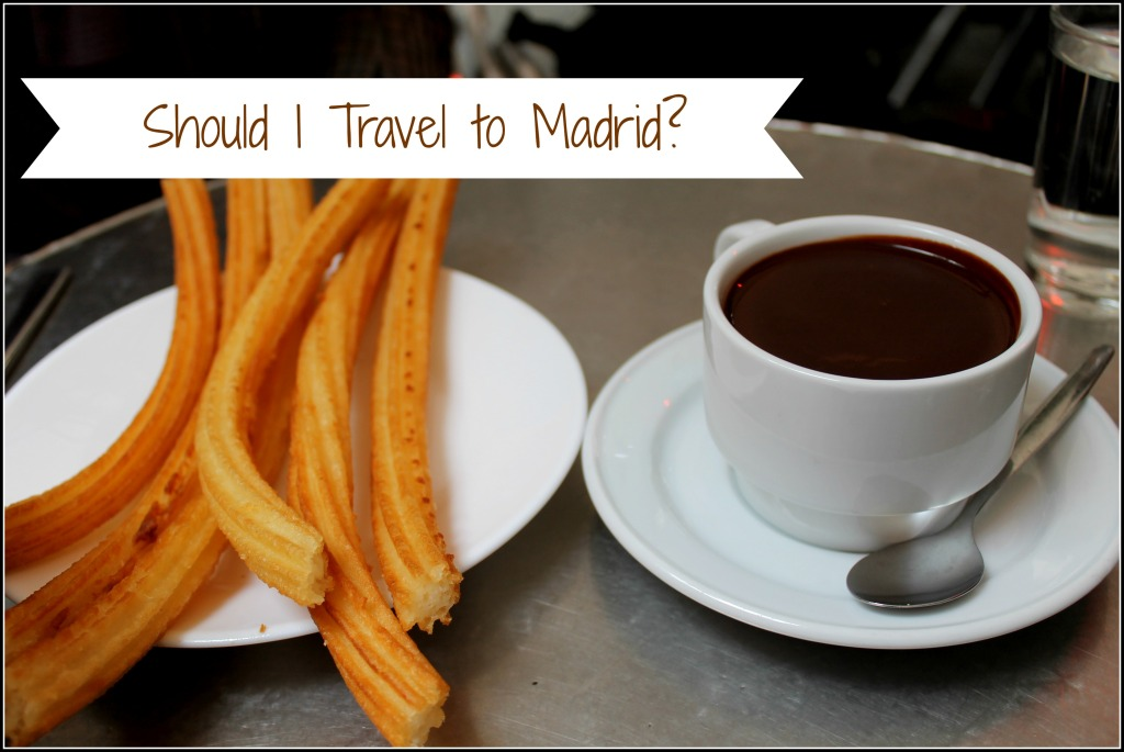 Should I travel to Madrid