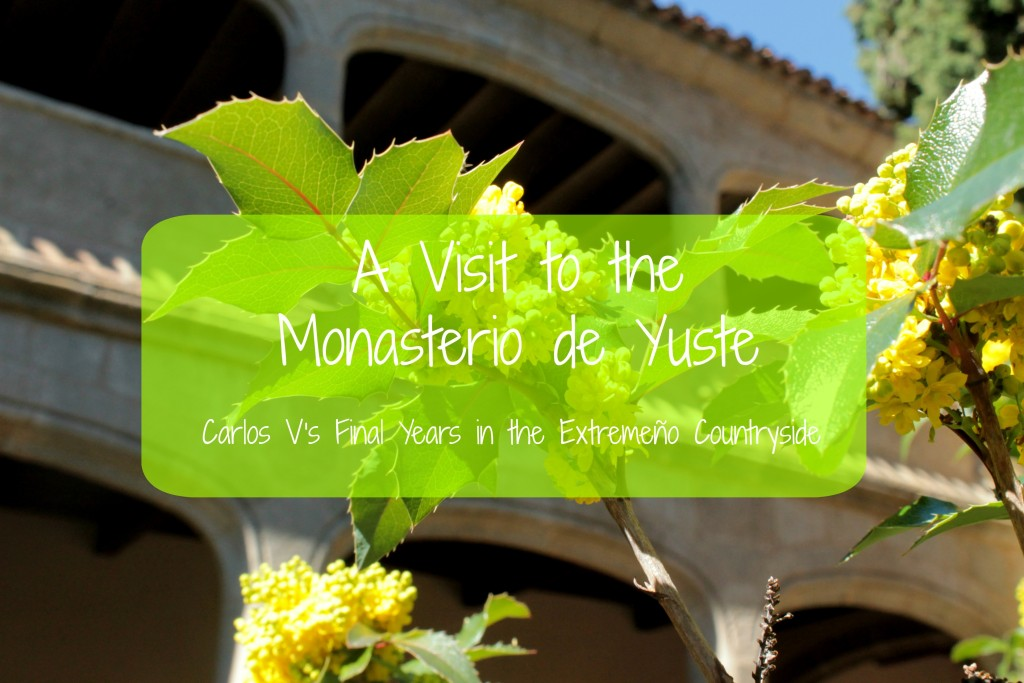 Visiting the Monasterio de Yuste