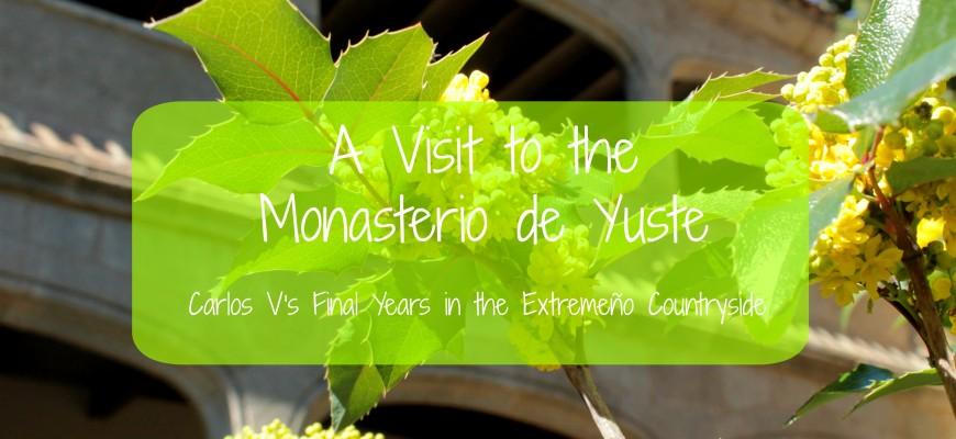 Visiting the Monasterio de Yuste