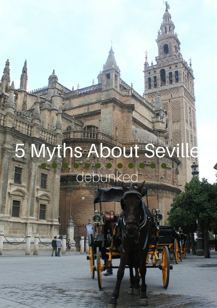 5 Myths about Seville