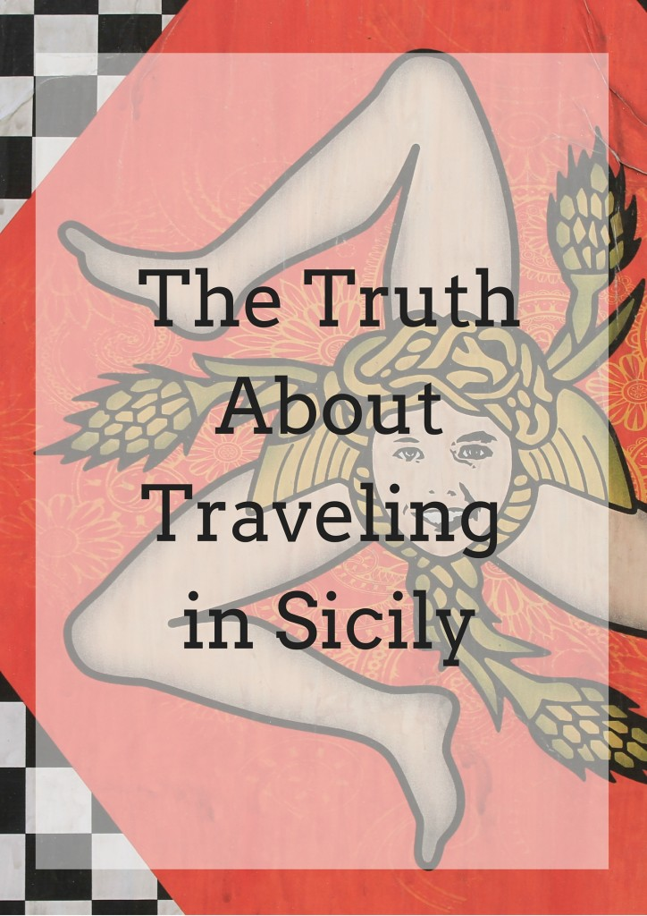 The Truth AboutTraveling in Sicily